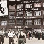 17.06. - Arbeiterfußball in Berlin und Brandenburg (1910-1933)