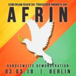 03.03.18 | 12 Uhr | Alexanderplatz (Neptunbrunnen)| bundesweiten Großdemonstration Gemeinsam gegen die türkischen Angriffe auf Afrin!