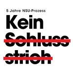 5 Jahre NSU-Prozess - Kein Schlussstrich! - Demo am 11.07. | 17 Uhr | Berlin, Platz der Luftbrücke