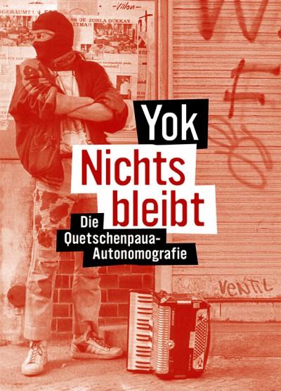 """12.06.2019   19 Uhr   LieblingsVoKü und Lesung mit Yok: """"Nichts bleibt – Die Quetschenpaua-Autonomografie""""   @ Ida Nowhere – Donaustraße 79"""