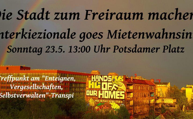 Aufruf der Interkiezionalen zur Mietenwahnsinn-Demo am Sonntag 23.05, 13 Uhr Potsdamer Platz